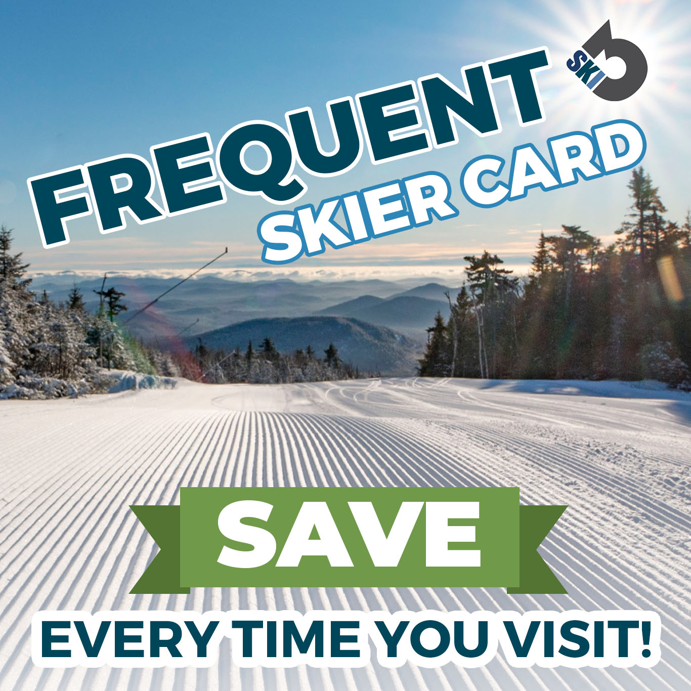 Fewquent Skier Card. Save every time you visit.